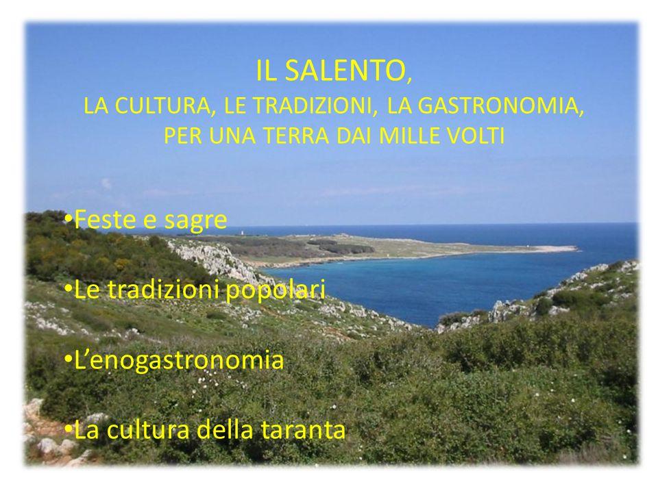 IL SALENTO, Feste e sagre Le tradizioni popolari L'enogastronomia