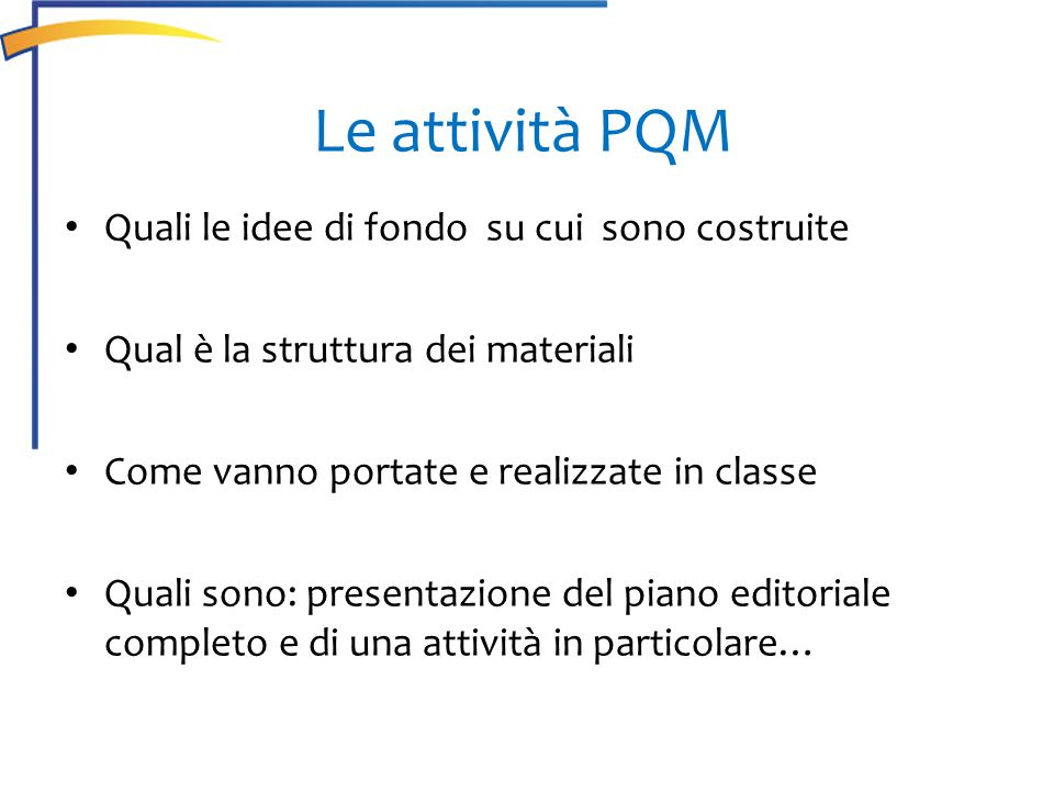 Le attività PQM Quali le idee di fondo su cui sono costruite