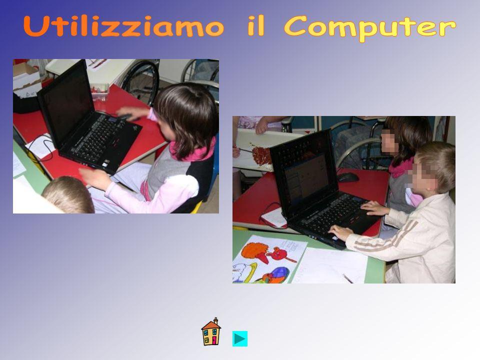 Utilizziamo il Computer
