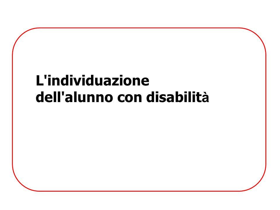 L individuazione dell alunno con disabilità