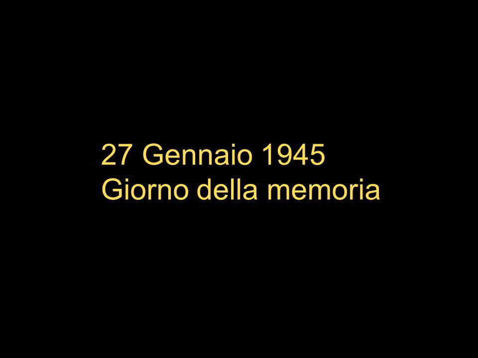 27 Gennaio 1945 Giorno della memoria