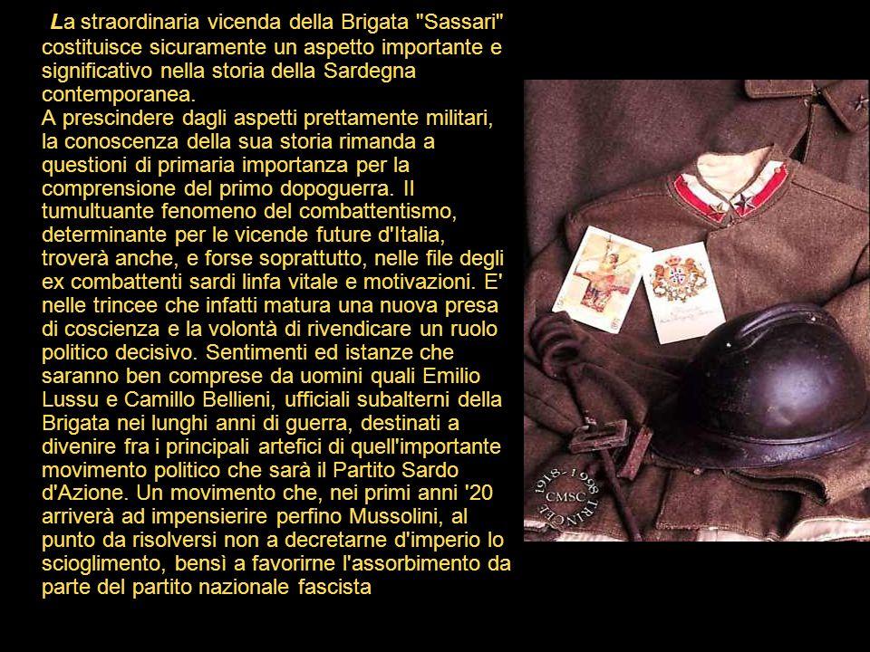 La straordinaria vicenda della Brigata Sassari costituisce sicuramente un aspetto importante e significativo nella storia della Sardegna contemporanea.