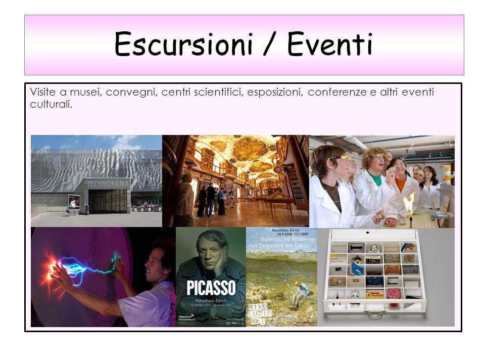 Escursioni / Eventi Visite a musei, convegni, centri scientifici, esposizioni, conferenze e altri eventi culturali.