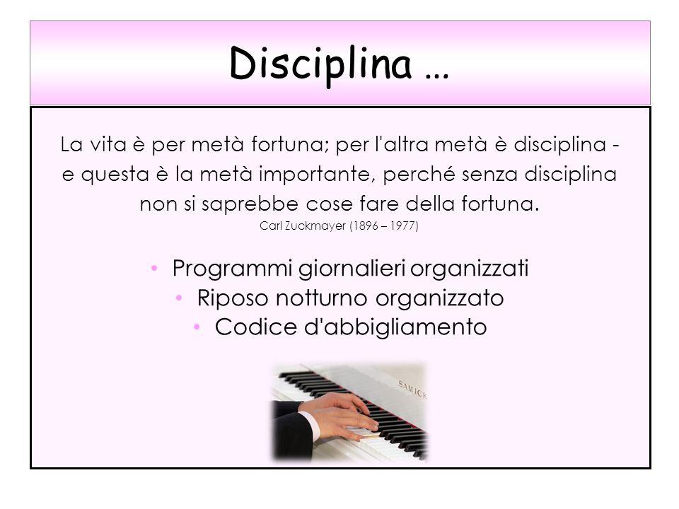 Disciplina … Programmi giornalieri organizzati