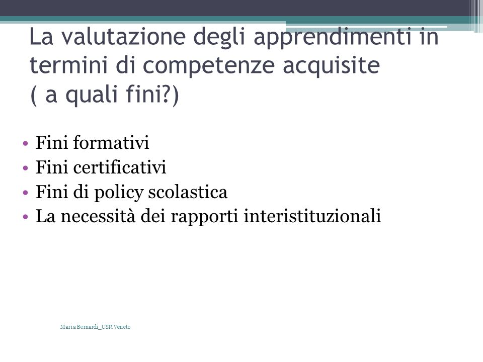 La valutazione degli apprendimenti in termini di competenze acquisite ( a quali fini )