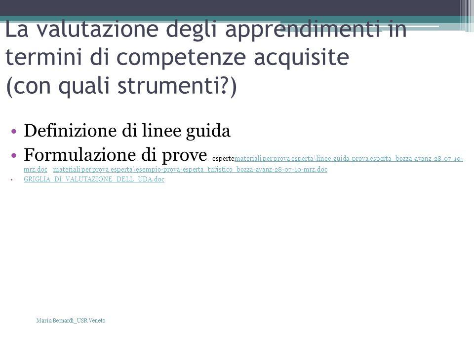La valutazione degli apprendimenti in termini di competenze acquisite (con quali strumenti )