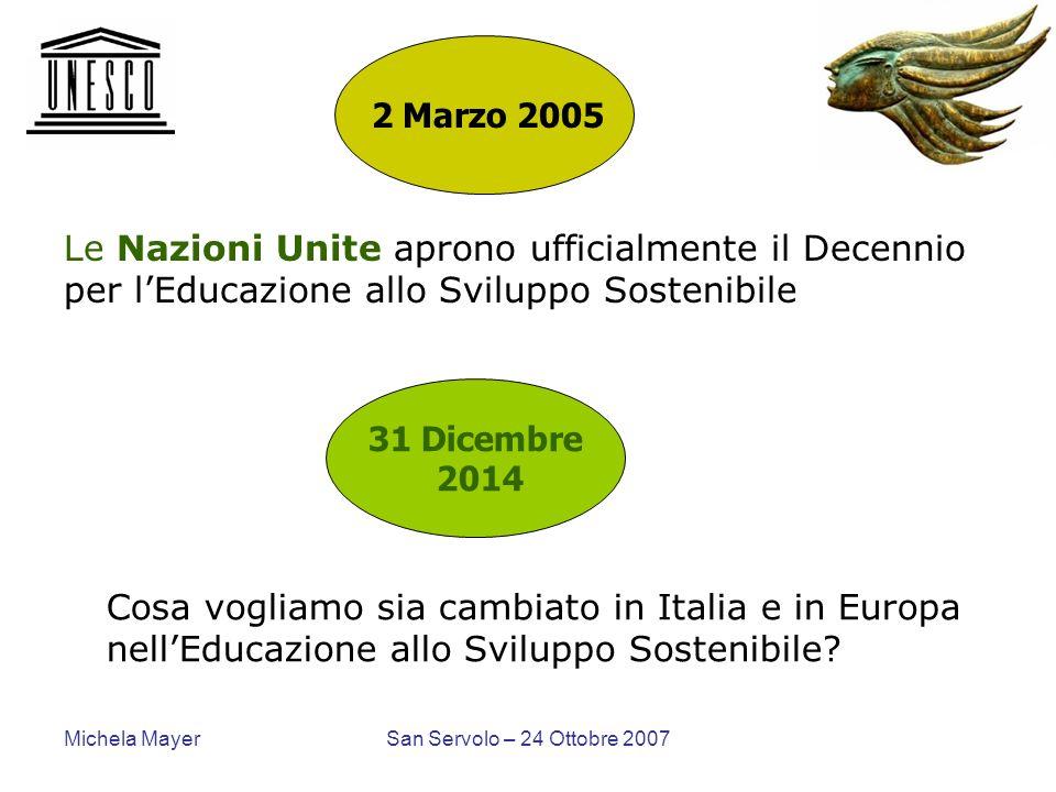 2 Marzo 2005 Le Nazioni Unite aprono ufficialmente il Decennio per l'Educazione allo Sviluppo Sostenibile.
