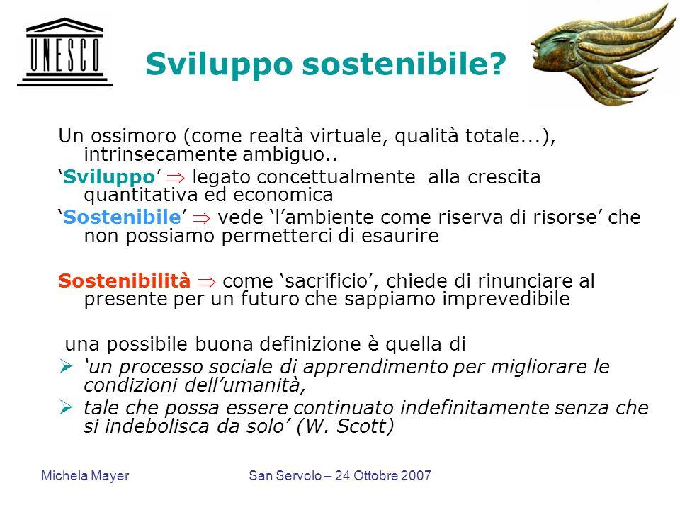 Sviluppo sostenibile Un ossimoro (come realtà virtuale, qualità totale...), intrinsecamente ambiguo..
