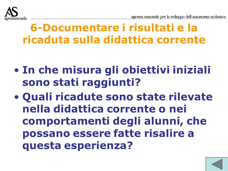 6-Documentare i risultati e la ricaduta sulla didattica corrente
