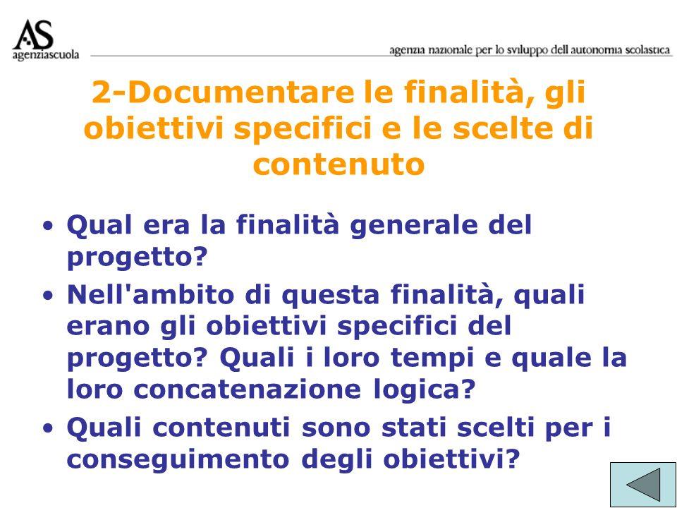 2-Documentare le finalità, gli obiettivi specifici e le scelte di contenuto