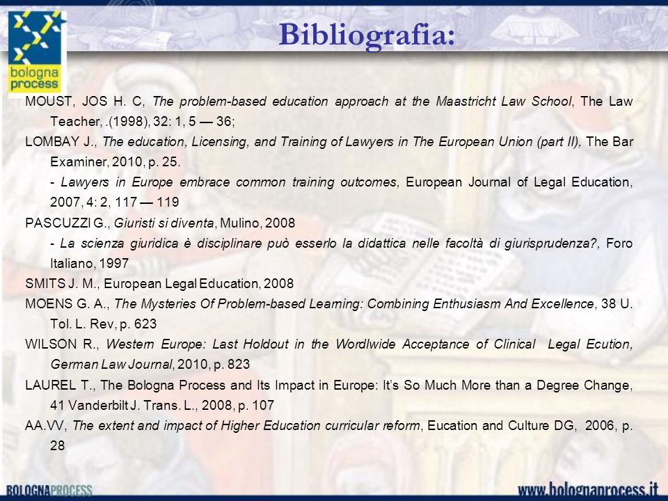 Bibliografia: MOUST, JOS H. C, The problem-based education approach at the Maastricht Law School, The Law Teacher, .(1998), 32: 1, 5 — 36;