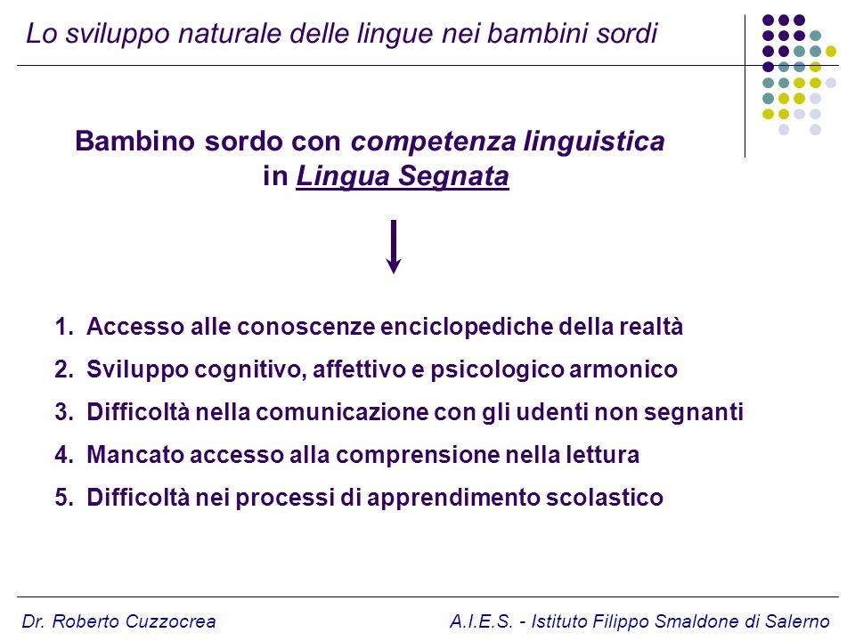Bambino sordo con competenza linguistica in Lingua Segnata