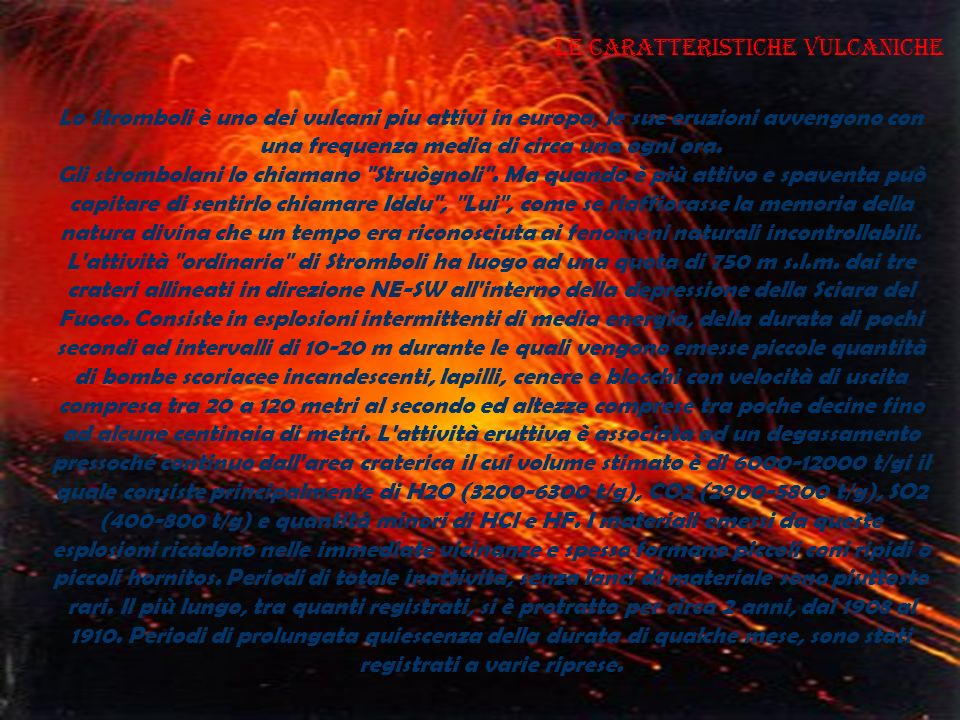 Le caratteristiche vulcaniche
