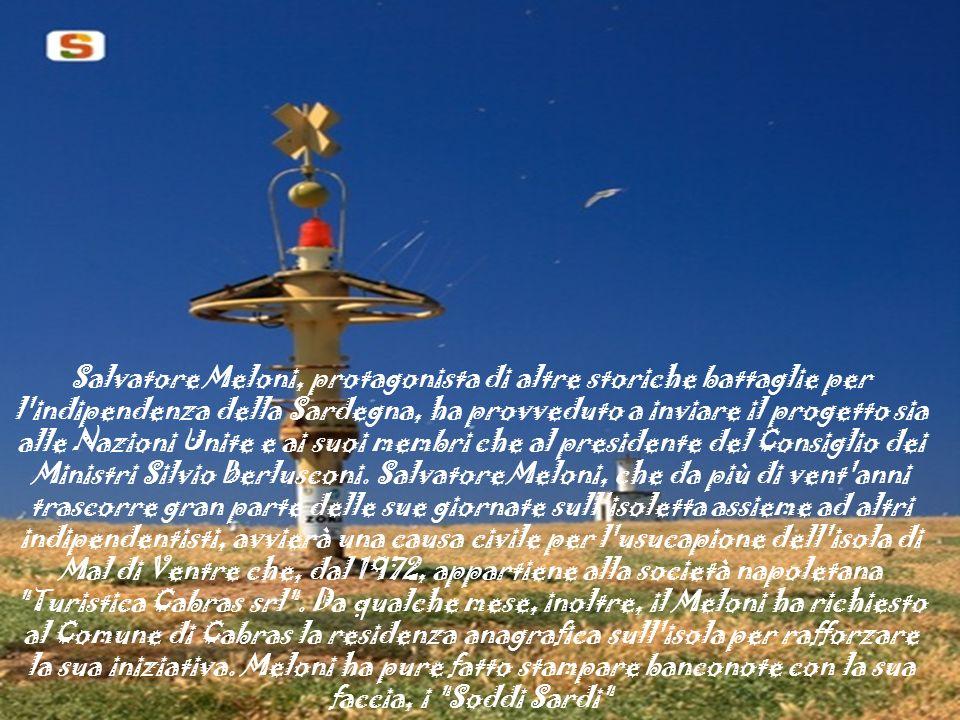 Salvatore Meloni, protagonista di altre storiche battaglie per l indipendenza della Sardegna, ha provveduto a inviare il progetto sia alle Nazioni Unite e ai suoi membri che al presidente del Consiglio dei Ministri Silvio Berlusconi.