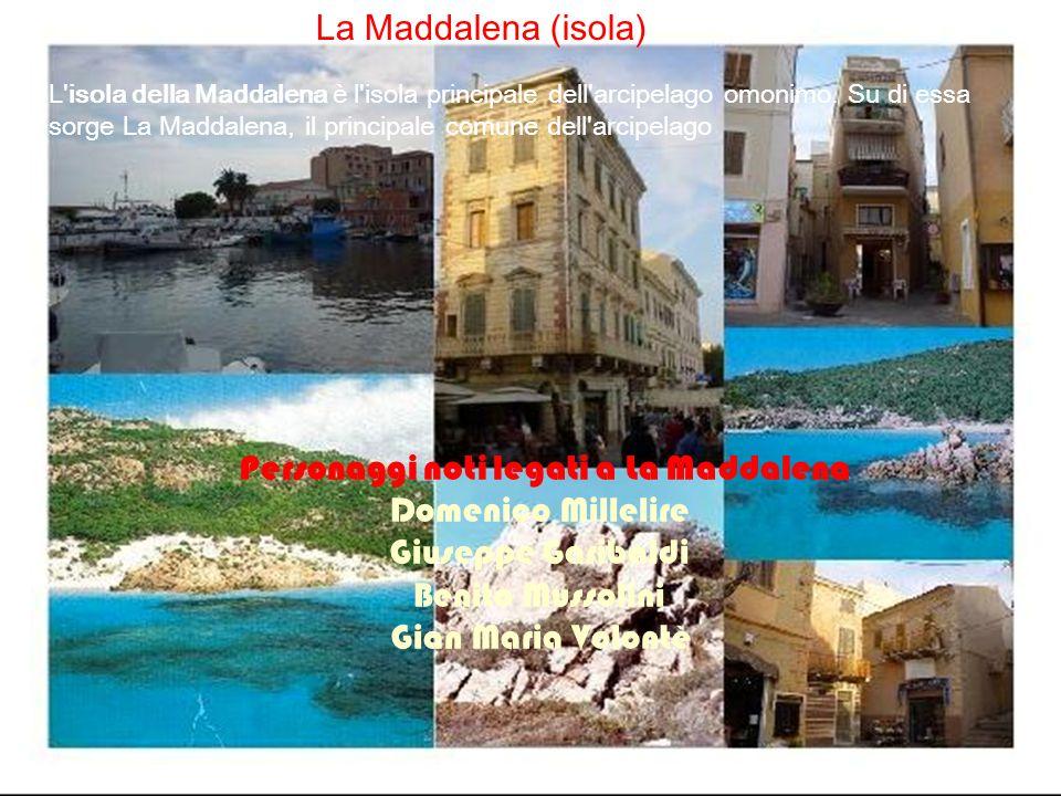 Personaggi noti legati a La Maddalena