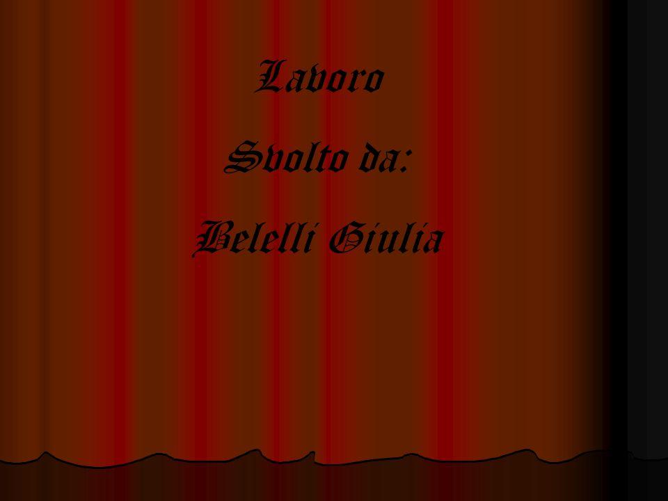 Lavoro Svolto da: Belelli Giulia