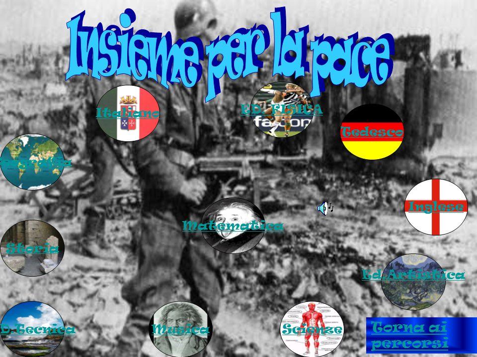 Insieme per la pace Torna ai percorsi ED. FISICA Italiano Tedesco