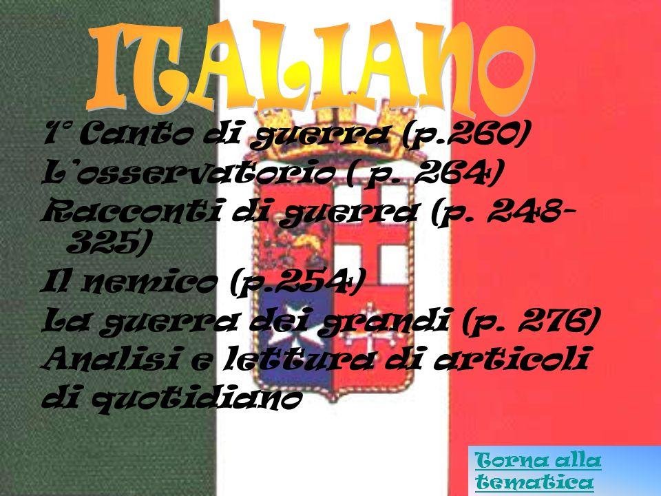 ITALIANO 1° Canto di guerra (p.260) L'osservatorio ( p. 264)