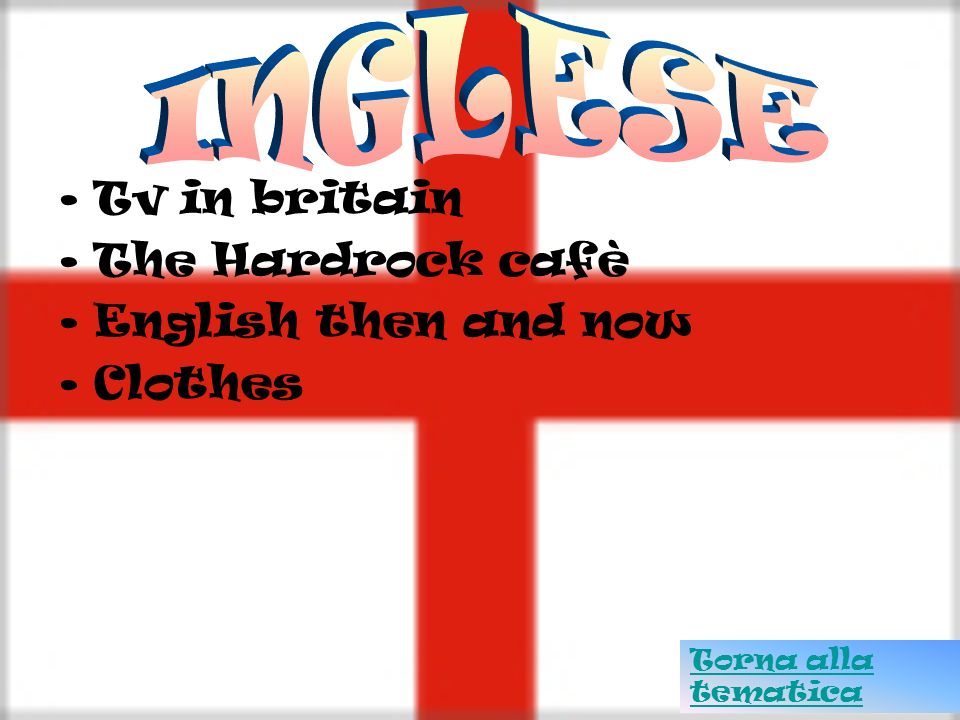 INGLESE Tv in britain The Hardrock cafè English then and now Clothes