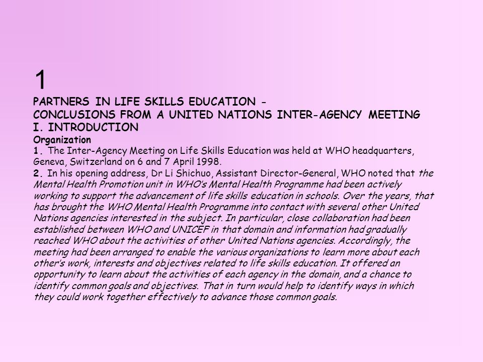 1 PARTNERS IN LIFE SKILLS EDUCATION - CONCLUSIONS FROM A UNITED NATIONS INTER-AGENCY MEETING I.