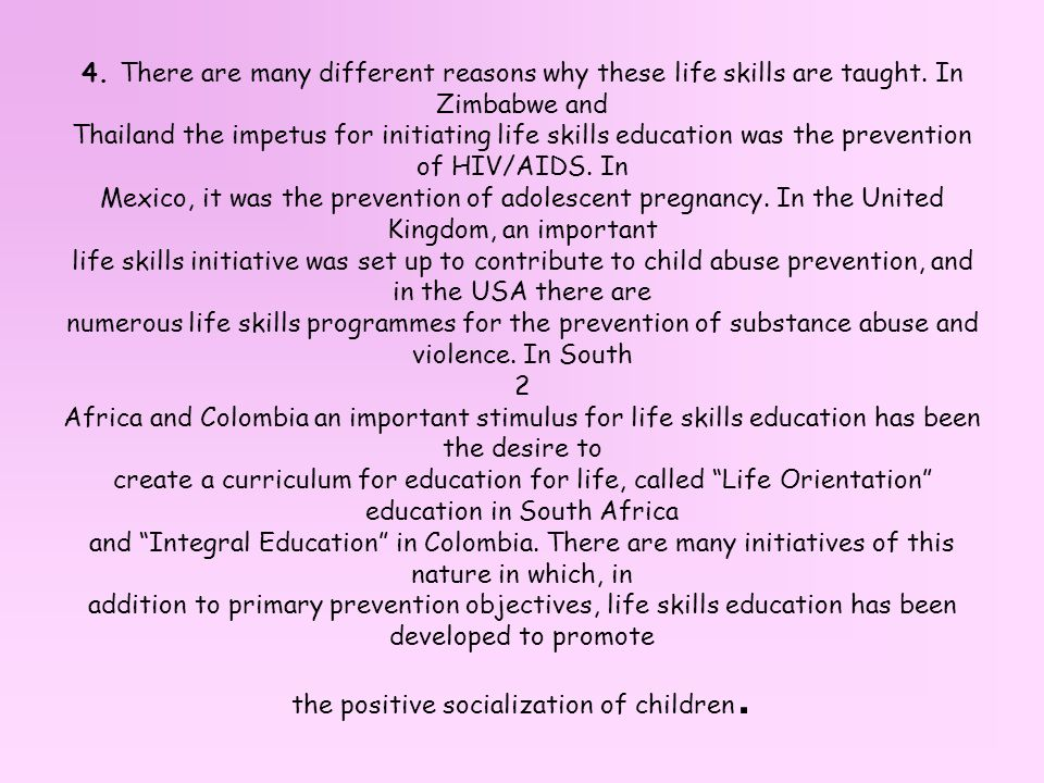 4. There are many different reasons why these life skills are taught