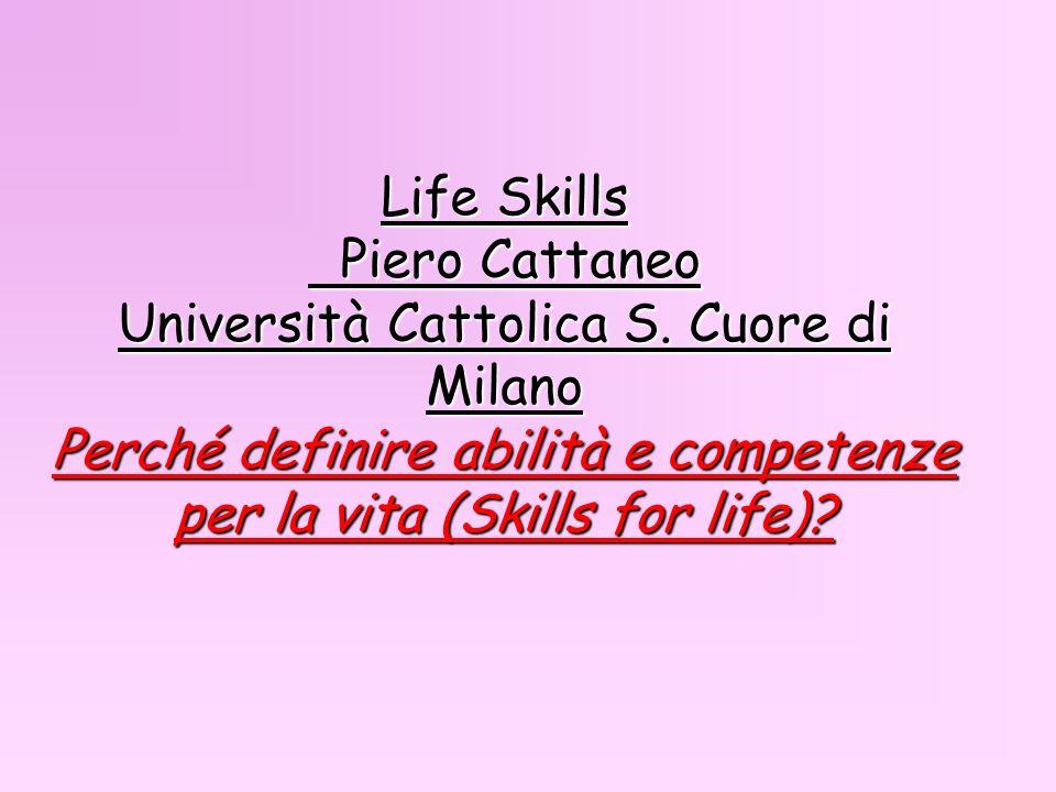 Life Skills Piero Cattaneo Università Cattolica S