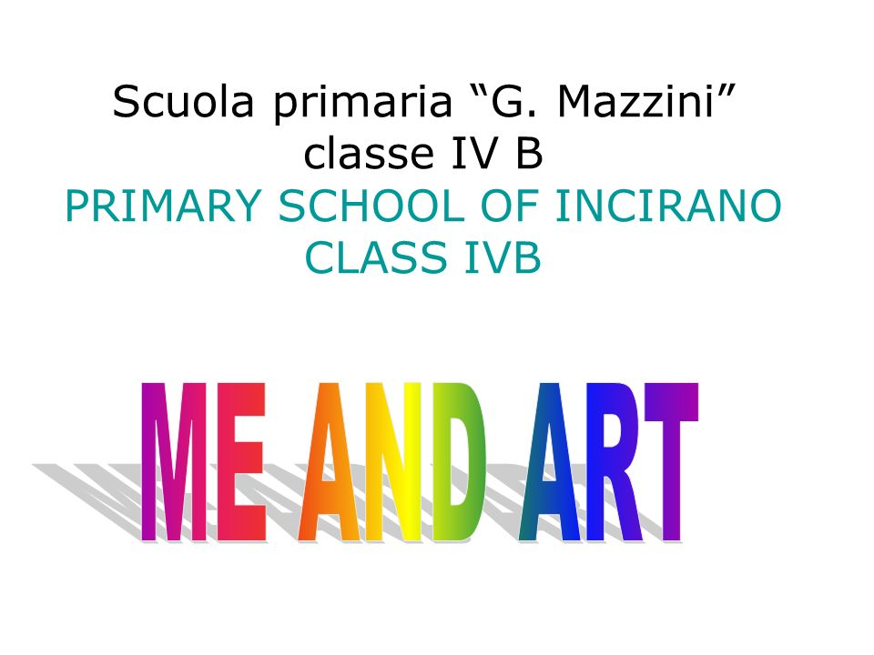 Scuola primaria G. Mazzini classe IV B PRIMARY SCHOOL OF INCIRANO CLASS IVB