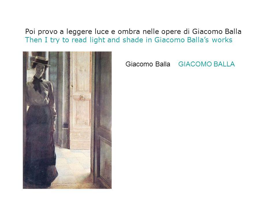 Poi provo a leggere luce e ombra nelle opere di Giacomo Balla