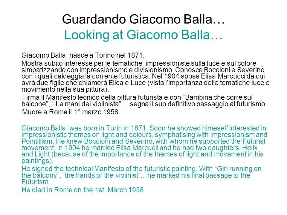 Guardando Giacomo Balla… Looking at Giacomo Balla…