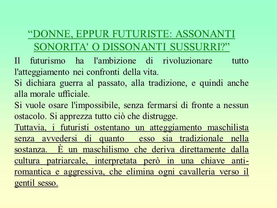 DONNE, EPPUR FUTURISTE: ASSONANTI SONORITA O DISSONANTI SUSSURRI