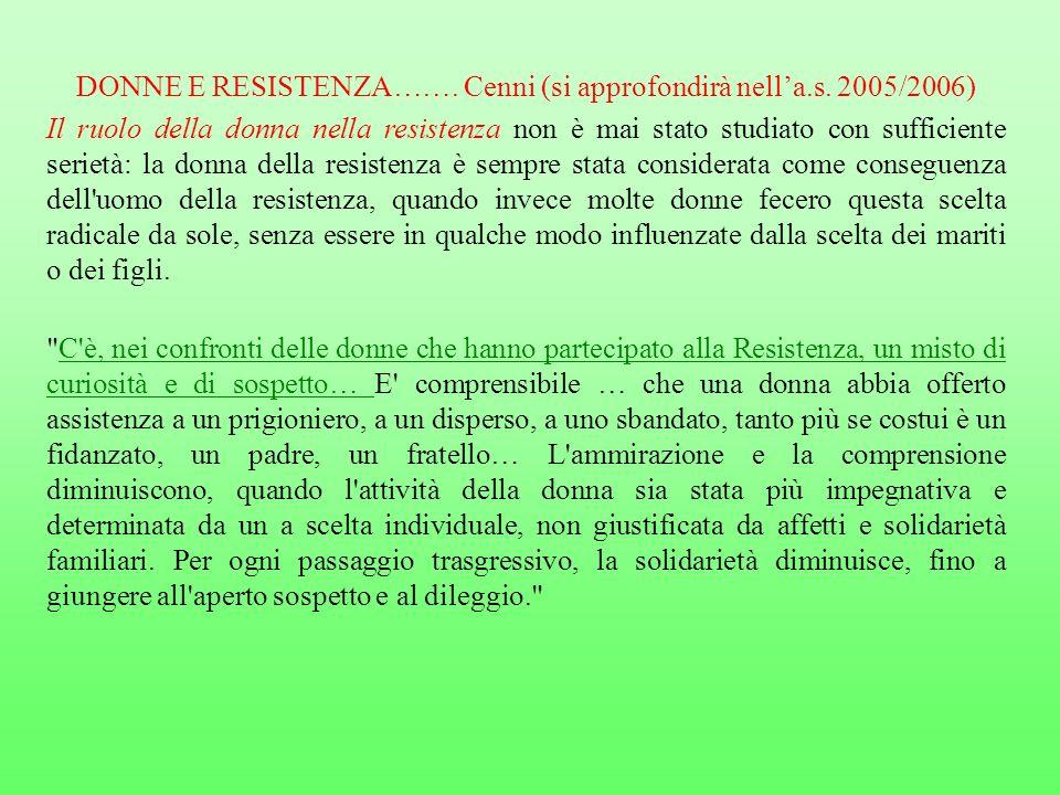 DONNE E RESISTENZA……. Cenni (si approfondirà nell'a.s. 2005/2006)