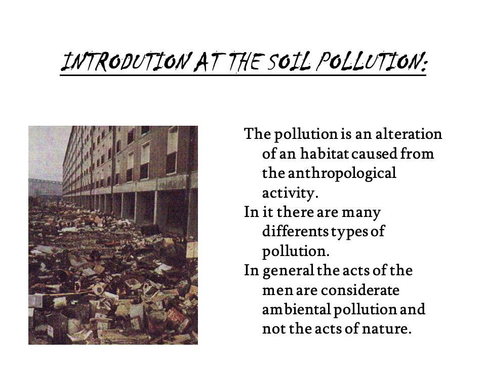 INTRODUTION AT THE SOIL POLLUTION: