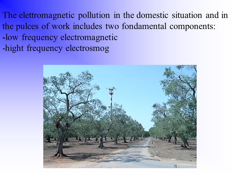 -low frequency electromagnetic -hight frequency electrosmog
