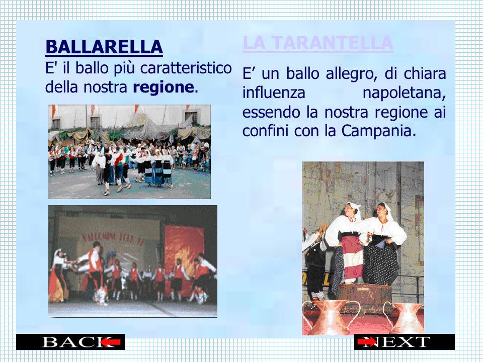 BALLARELLA E il ballo più caratteristico della nostra regione.