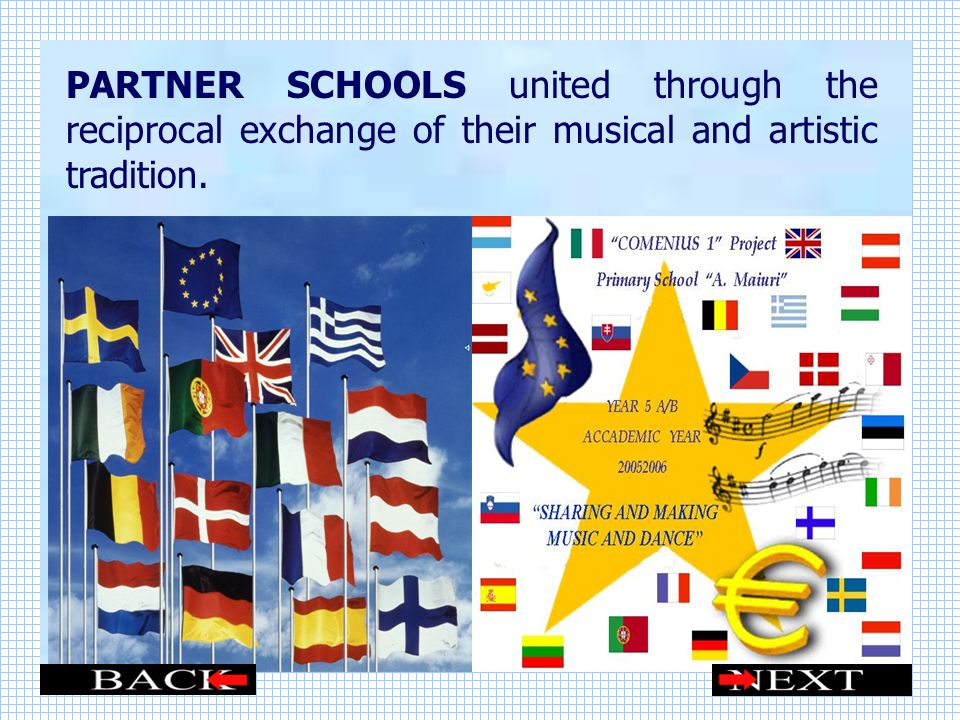 PARTNER SCHOOLS united through the reciprocal exchange of their musical and artistic tradition.