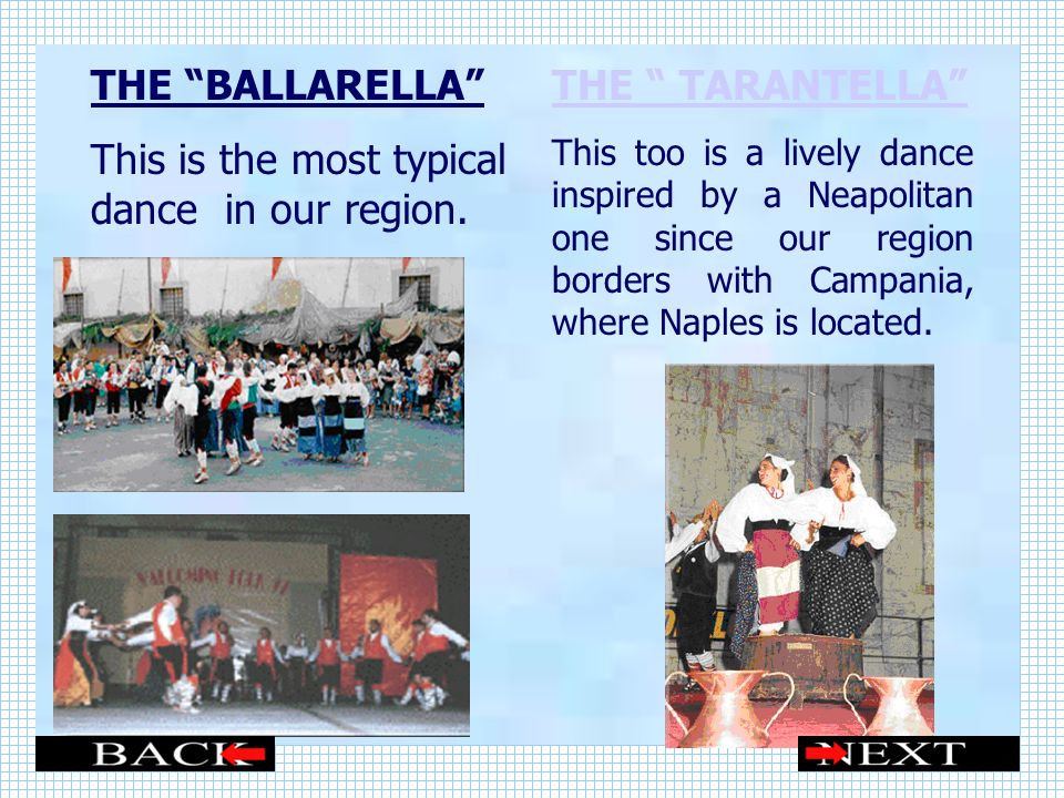 This is the most typical dance in our region. THE TARANTELLA
