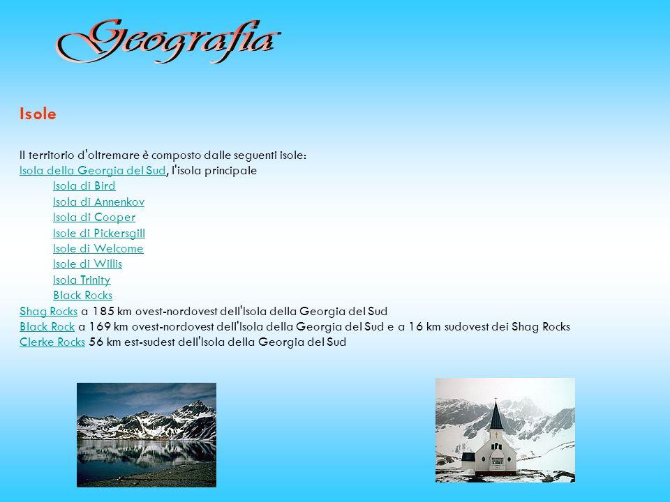 Geografia Isole. Il territorio d oltremare è composto dalle seguenti isole: Isola della Georgia del Sud, l isola principale.