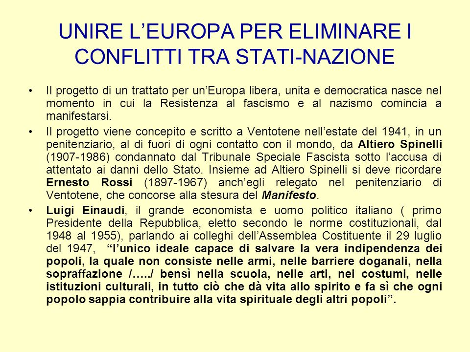 UNIRE L'EUROPA PER ELIMINARE I CONFLITTI TRA STATI-NAZIONE