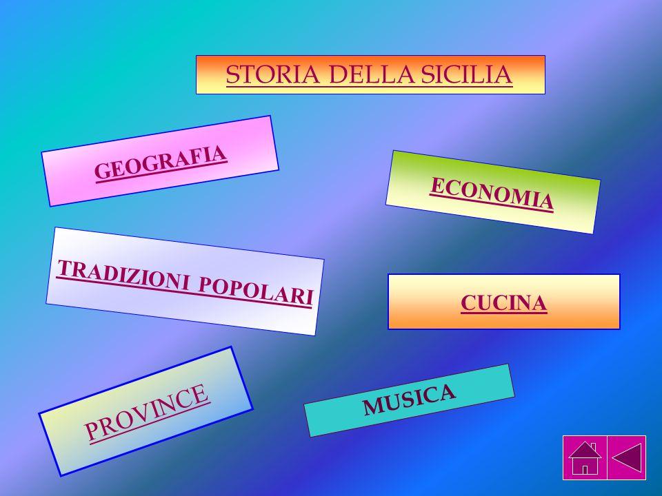 STORIA DELLA SICILIA PROVINCE GEOGRAFIA ECONOMIA TRADIZIONI POPOLARI