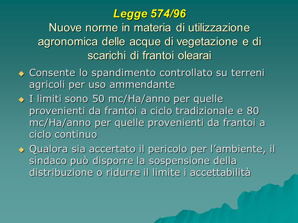 Legge 574/96 Nuove norme in materia di utilizzazione agronomica delle acque di vegetazione e di scarichi di frantoi olearai