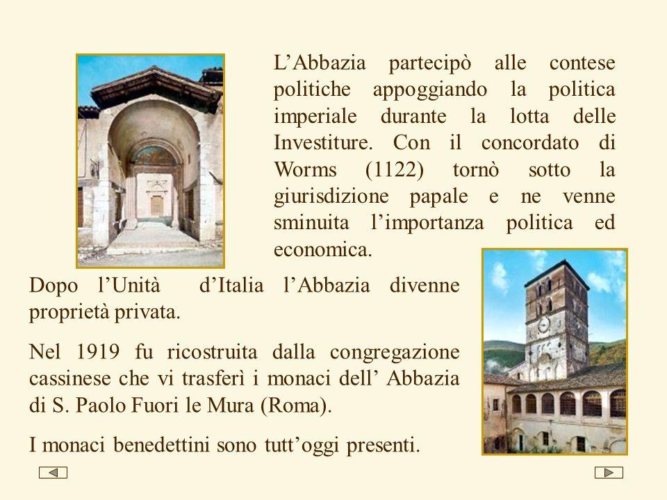L'Abbazia partecipò alle contese politiche appoggiando la politica imperiale durante la lotta delle Investiture. Con il concordato di Worms (1122) tornò sotto la giurisdizione papale e ne venne sminuita l'importanza politica ed economica.