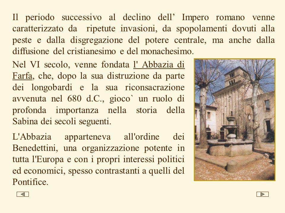 Il periodo successivo al declino dell' Impero romano venne caratterizzato da ripetute invasioni, da spopolamenti dovuti alla peste e dalla disgregazione del potere centrale, ma anche dalla diffusione del cristianesimo e del monachesimo.
