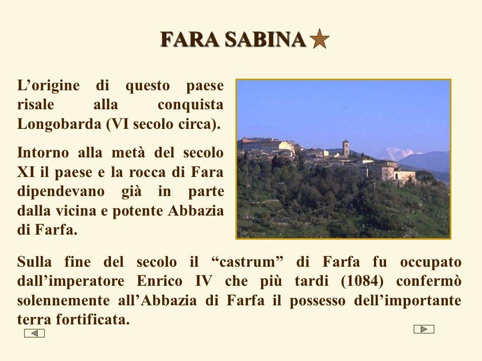 FARA SABINA L'origine di questo paese risale alla conquista Longobarda (VI secolo circa).