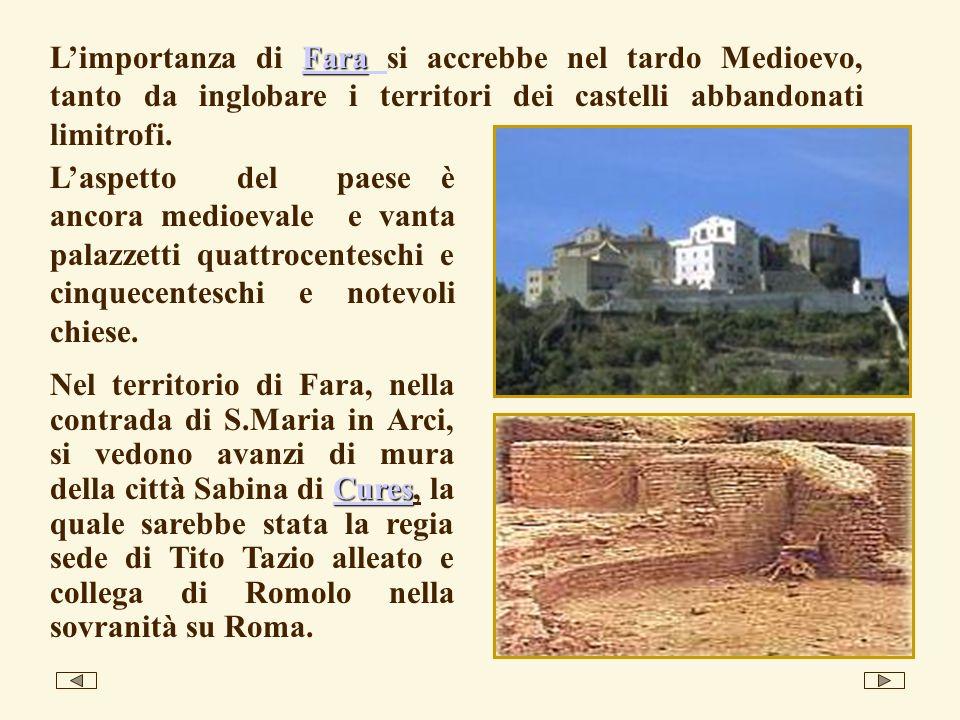 L'importanza di Fara si accrebbe nel tardo Medioevo, tanto da inglobare i territori dei castelli abbandonati limitrofi.