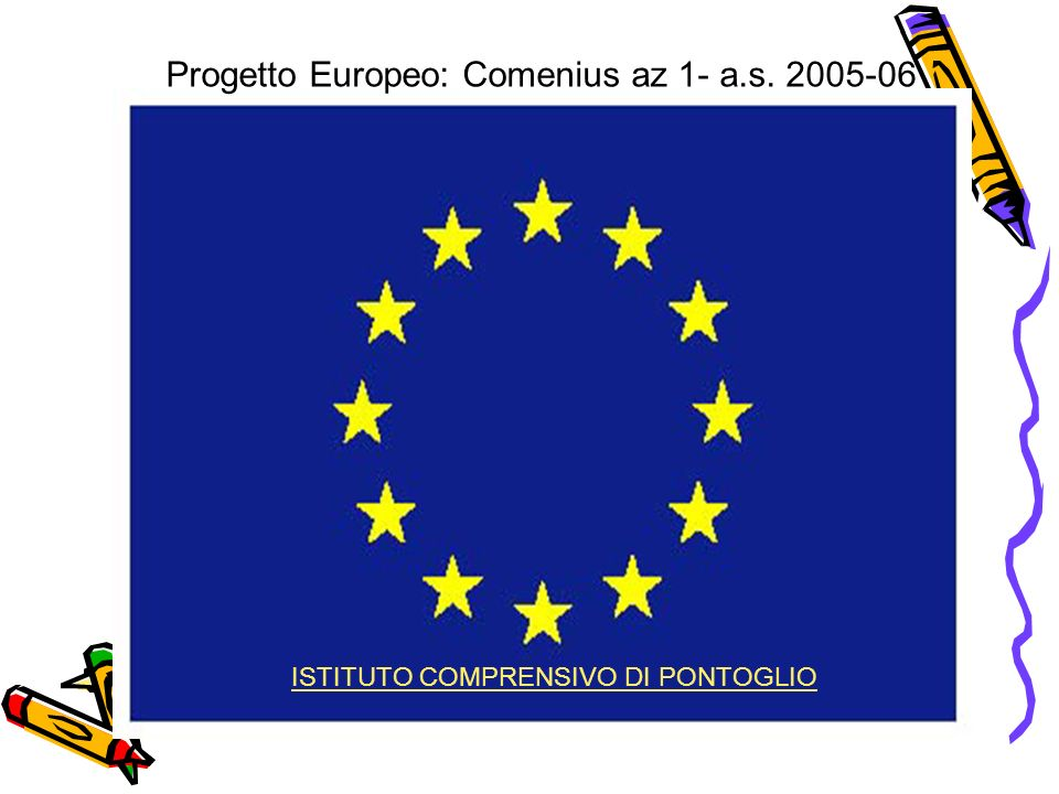 Progetto Europeo: Comenius az 1- a.s. 2005-06