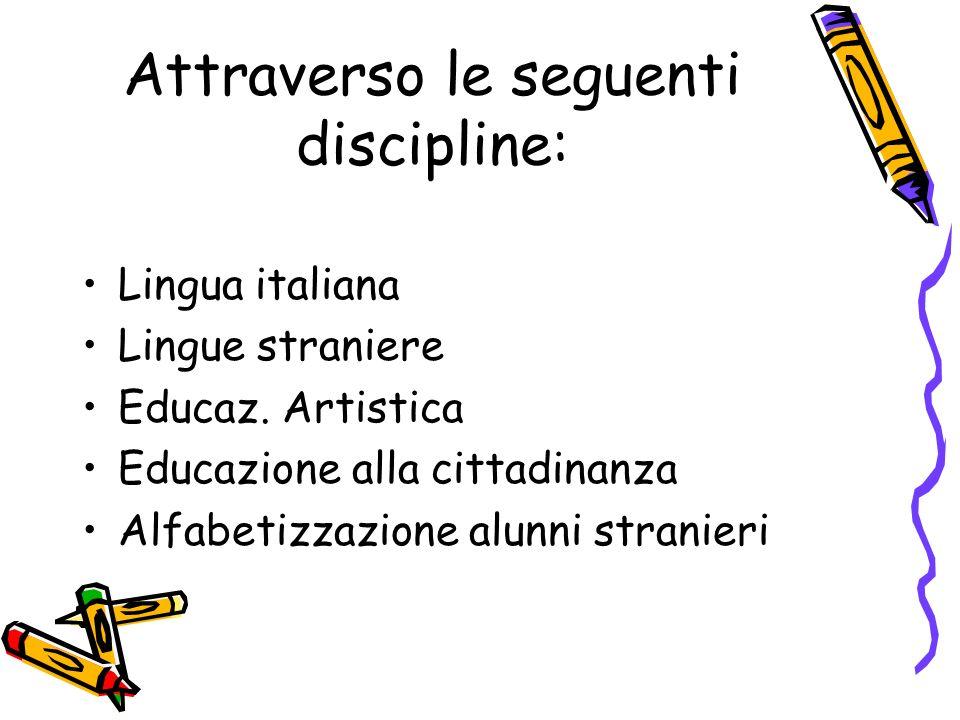 Attraverso le seguenti discipline: