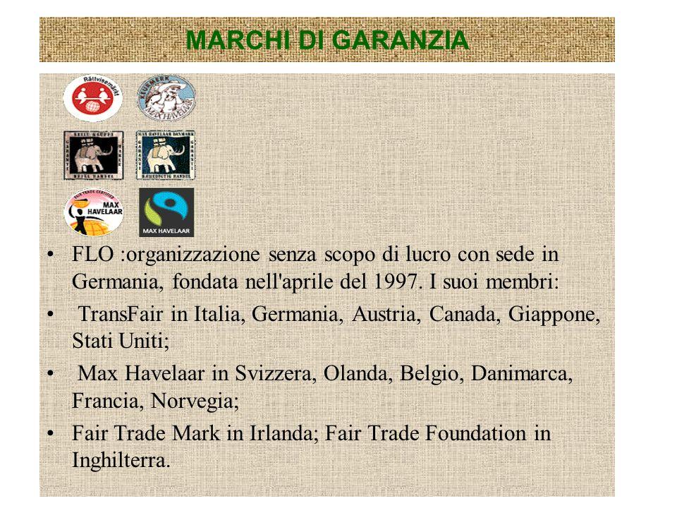MARCHI DI GARANZIA FLO :organizzazione senza scopo di lucro con sede in Germania, fondata nell aprile del 1997. I suoi membri: