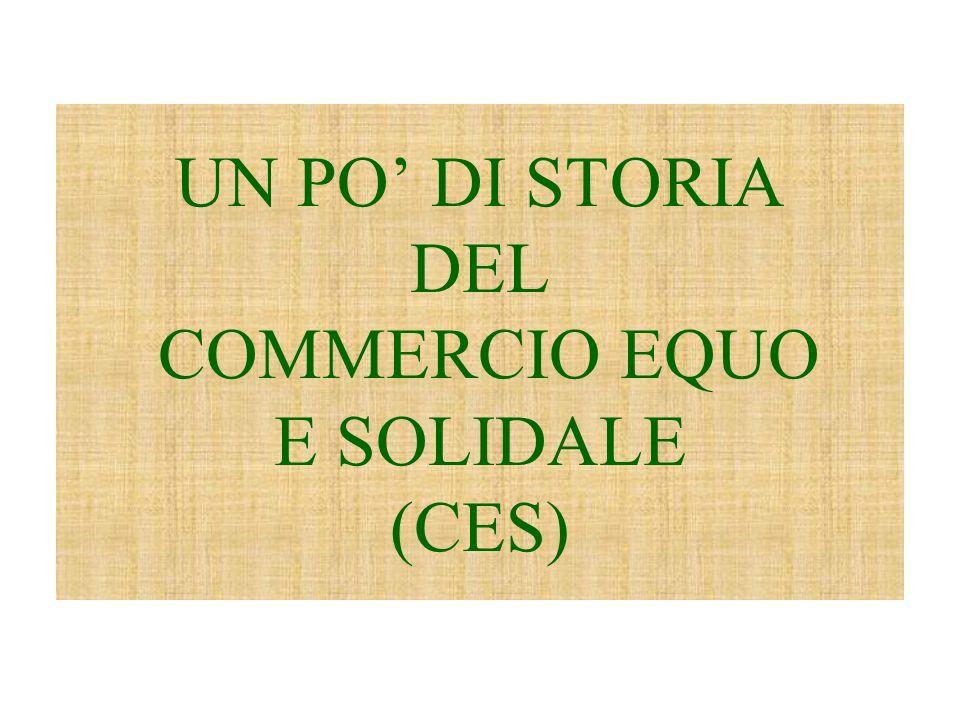 UN PO' DI STORIA DEL COMMERCIO EQUO E SOLIDALE (CES)