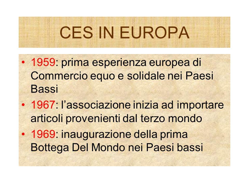 CES IN EUROPA 1959: prima esperienza europea di Commercio equo e solidale nei Paesi Bassi.