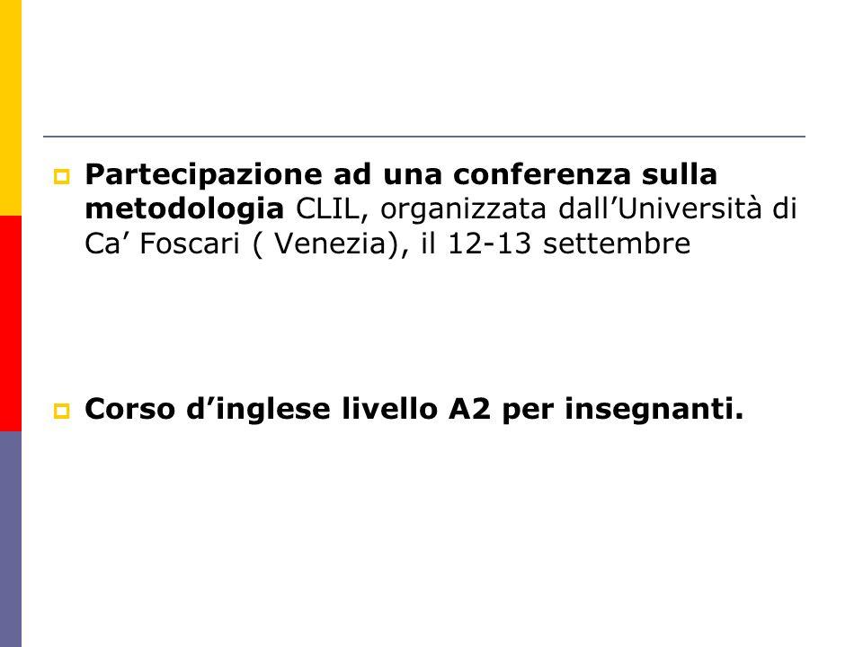 Partecipazione ad una conferenza sulla metodologia CLIL, organizzata dall'Università di Ca' Foscari ( Venezia), il 12-13 settembre